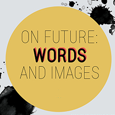 On Future: Words and Images