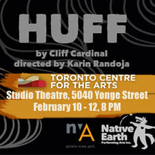 Native Earth Performing Arts and North York Arts co-present HUFF