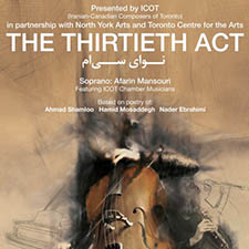 The Thirtieth Act –  Co-presented by Iranian Canadian Composers of Toronto and North York Arts