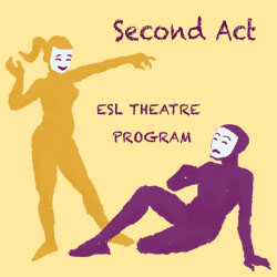 Second Act: ESL Theatre Program