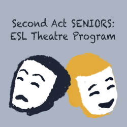 Second Act Seniors: ESL Theatre Program
