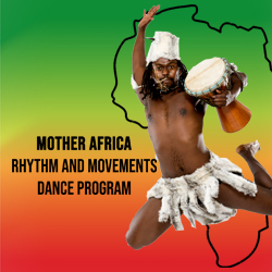Mother Africa – Rhythm and Movements Dance Program